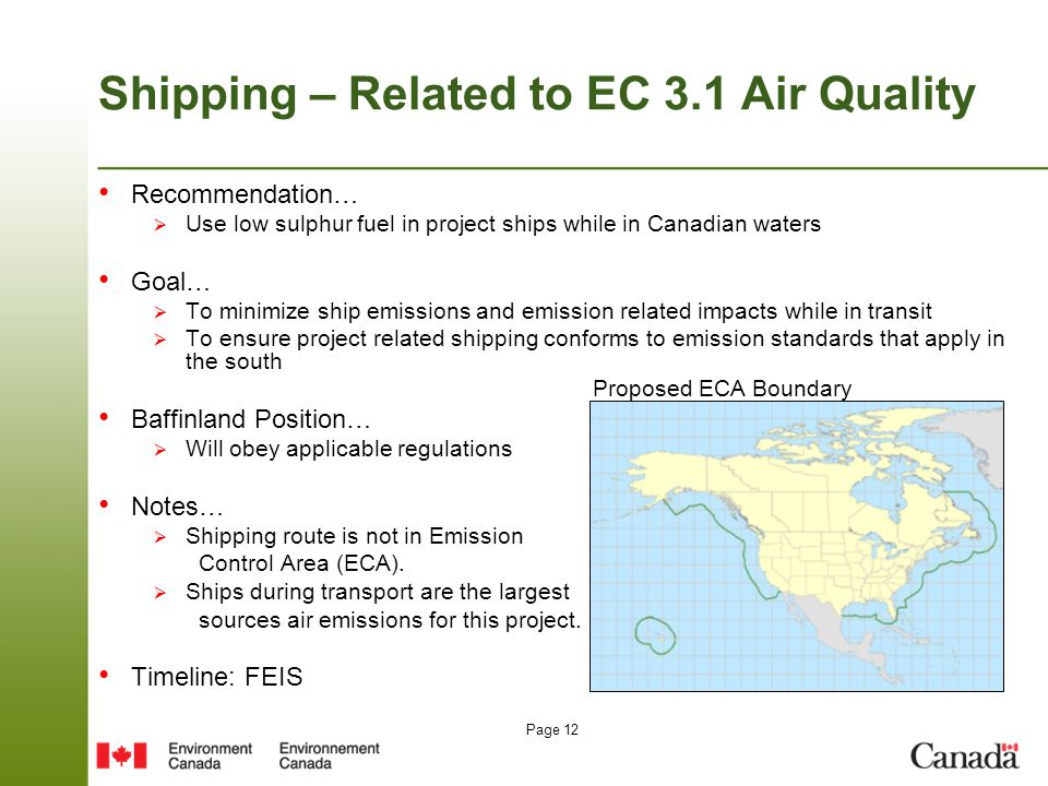 Page 12 Shipping – Related to EC 3.1 Air Quality Recommendation…  Use low sulphur fuel in project ships while in Canadian waters Goal…  To minimize