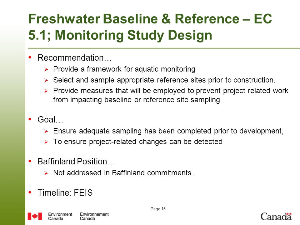 Page 16 Freshwater Baseline & Reference – EC 5.1; Monitoring Study Design Recommendation…  Provide a framework for aquatic monitoring  Select and sa