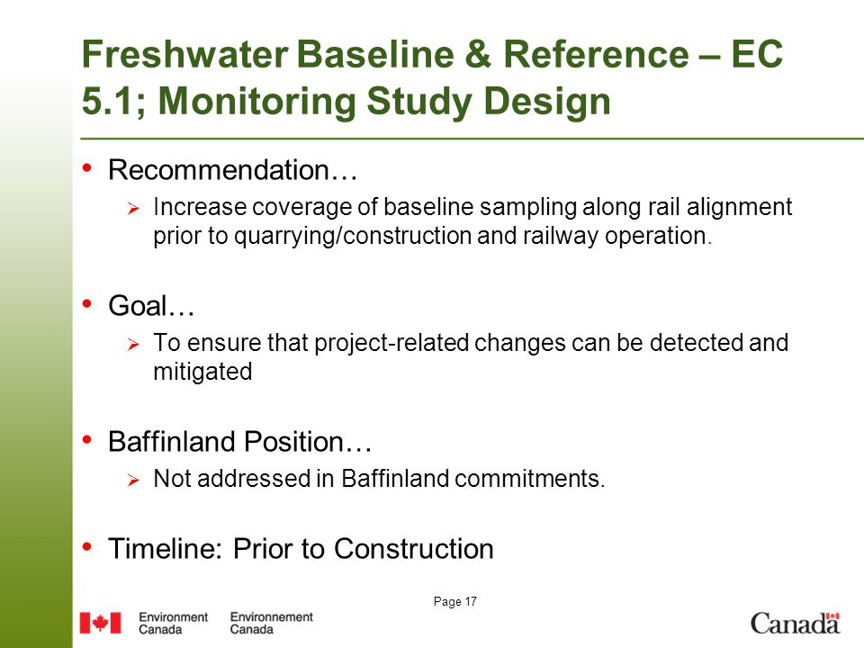Page 17 Freshwater Baseline & Reference – EC 5.1; Monitoring Study Design Recommendation…  Increase coverage of baseline sampling along rail alignmen