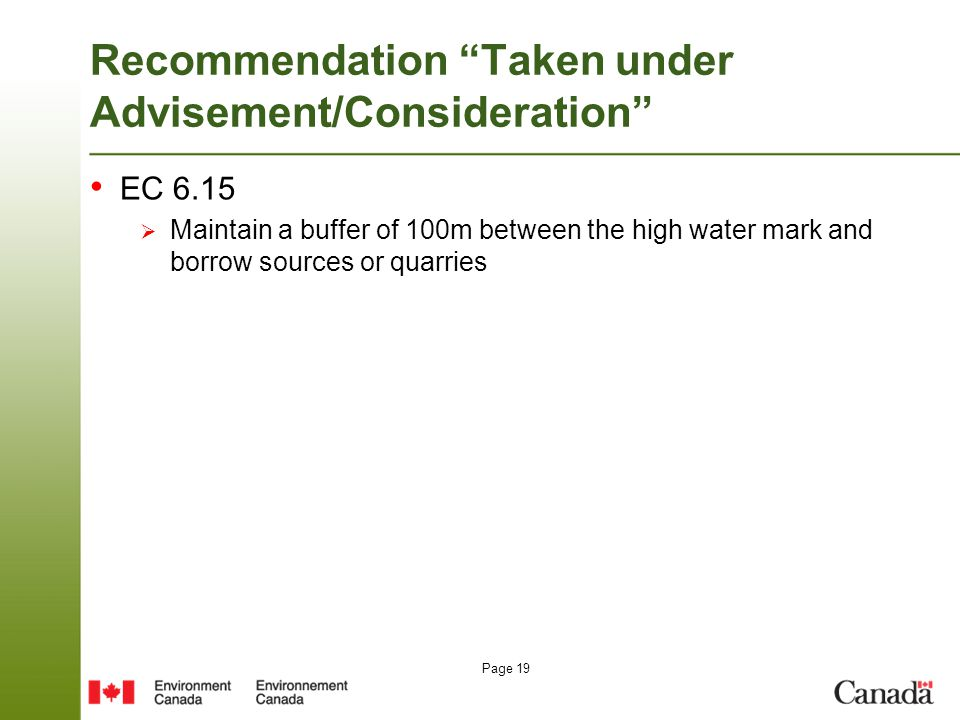 "Page 19 Recommendation ""Taken under Advisement/Consideration"" EC 6.15  Maintain a buffer of 100m between the high water mark and borrow sources or qu"