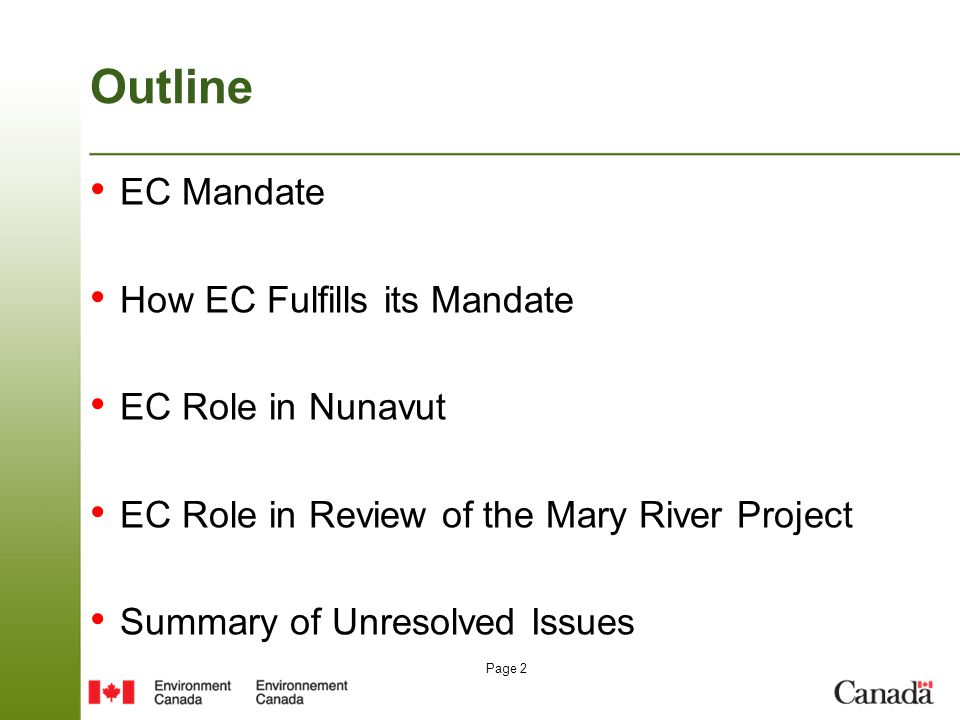 Page 2 Outline EC Mandate How EC Fulfills its Mandate EC Role in Nunavut EC Role in Review of the Mary River Project Summary of Unresolved Issues