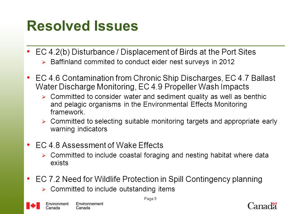 Page 9 Resolved Issues EC 4.2(b) Disturbance / Displacement of Birds at the Port Sites  Baffinland commited to conduct eider nest surveys in 2012 EC