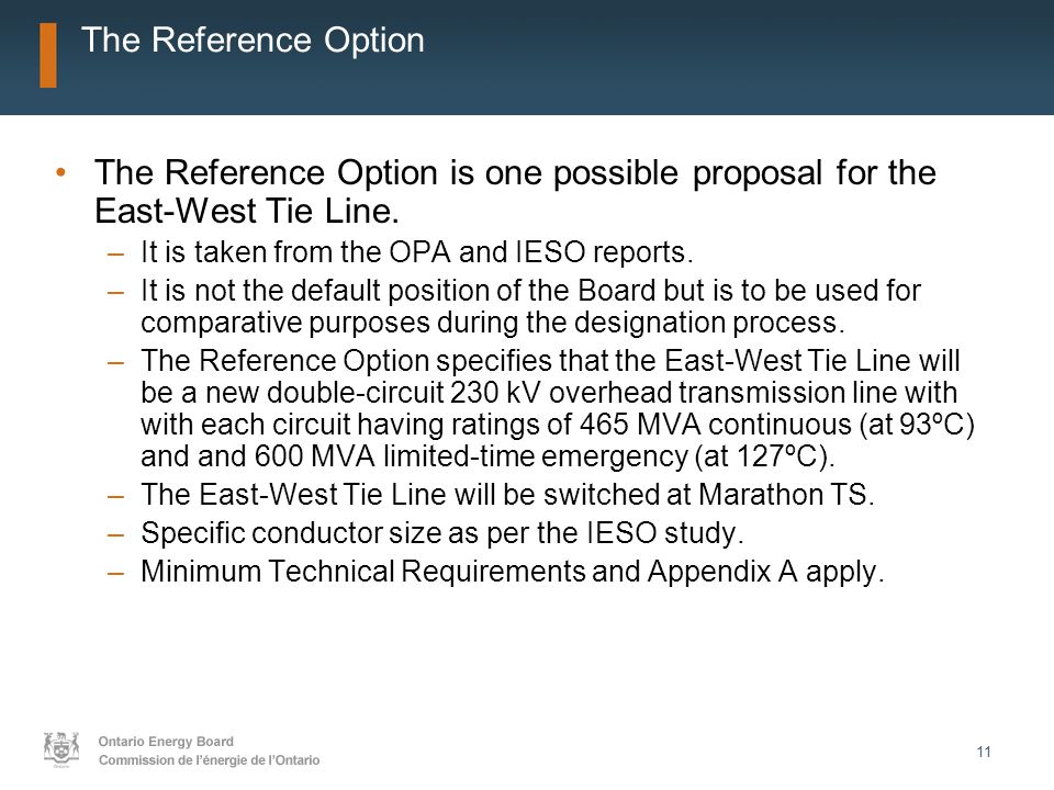 11 The Reference Option The Reference Option is one possible proposal for the East-West Tie Line.