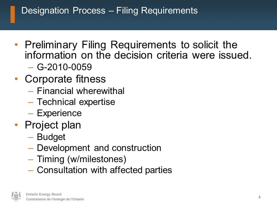 4 Designation Process – Filing Requirements Preliminary Filing Requirements to solicit the information on the decision criteria were issued.