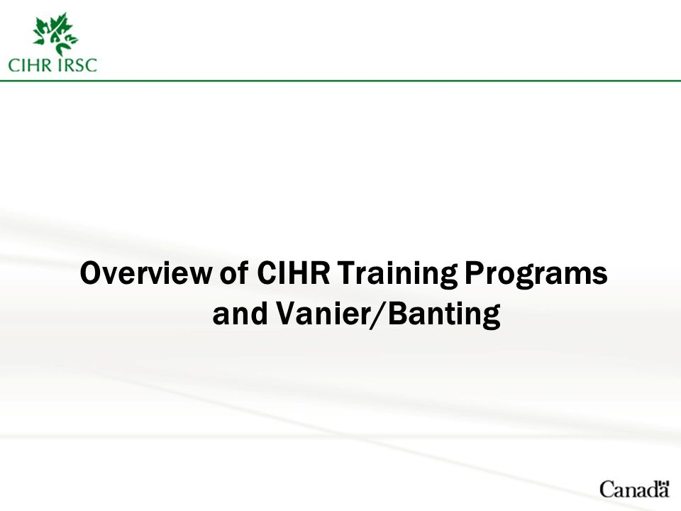 Overview of CIHR Training Programs and Vanier/Banting