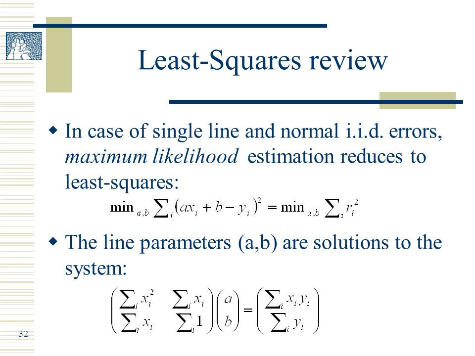 32 Least-Squares review  In case of single line and normal i.i.d.