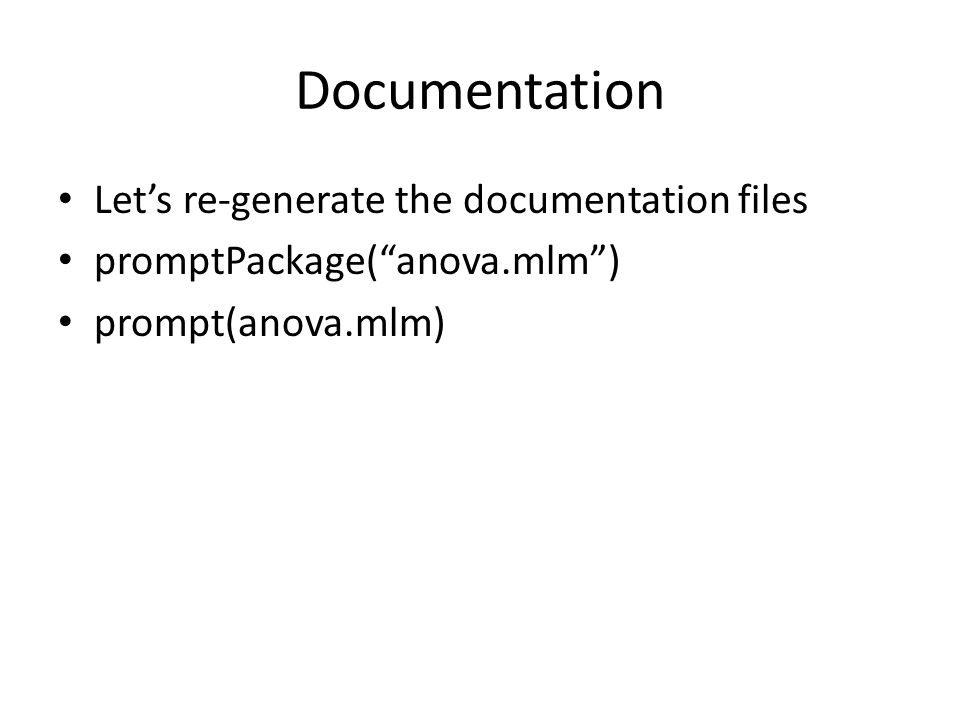 Documentation Let's re-generate the documentation files promptPackage( anova.mlm ) prompt(anova.mlm)