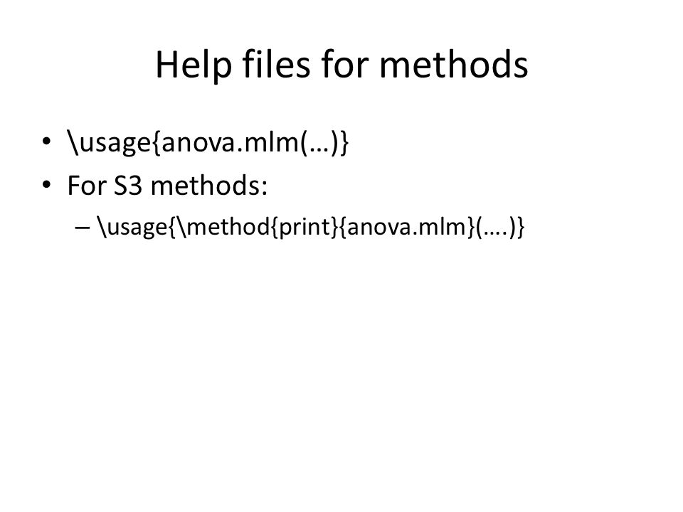 Help files for methods \usage{anova.mlm(…)} For S3 methods: – \usage{\method{print}{anova.mlm}(….)}