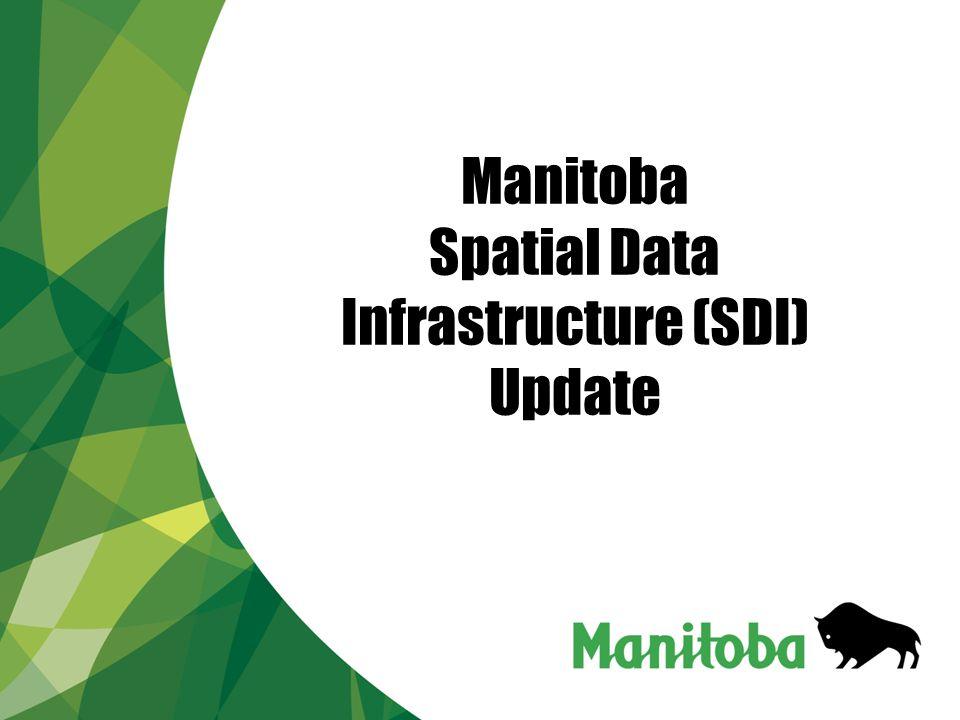 Manitoba Spatial Data Infrastructure (SDI) Update