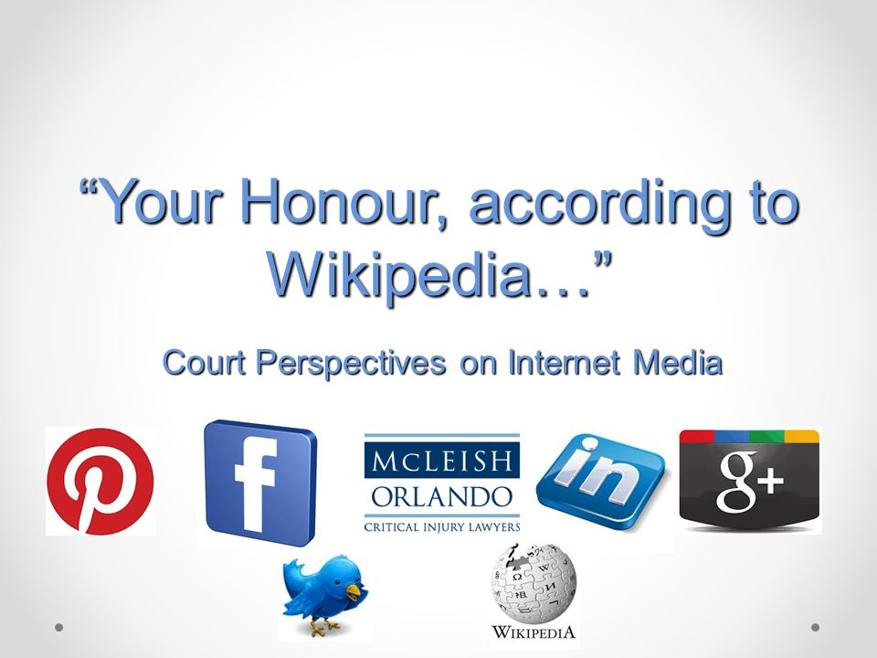 Your Honour, according to Wikipedia… Court Perspectives on Internet Media