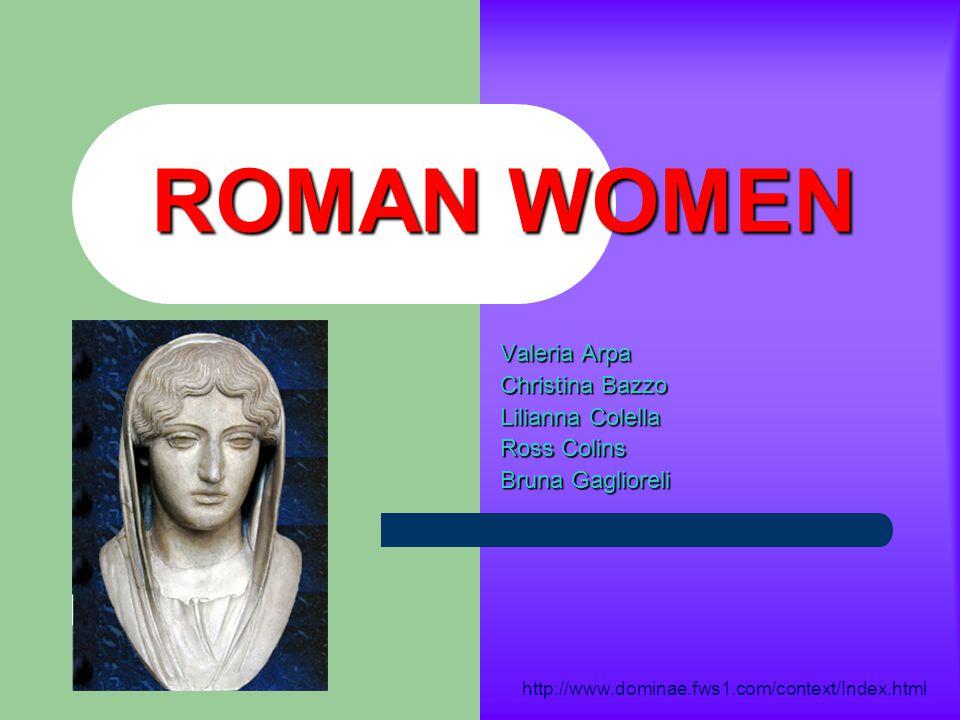 ROMAN WOMEN Valeria Arpa Christina Bazzo Lilianna Colella Ross Colins Bruna Gaglioreli http://www.dominae.fws1.com/context/Index.html