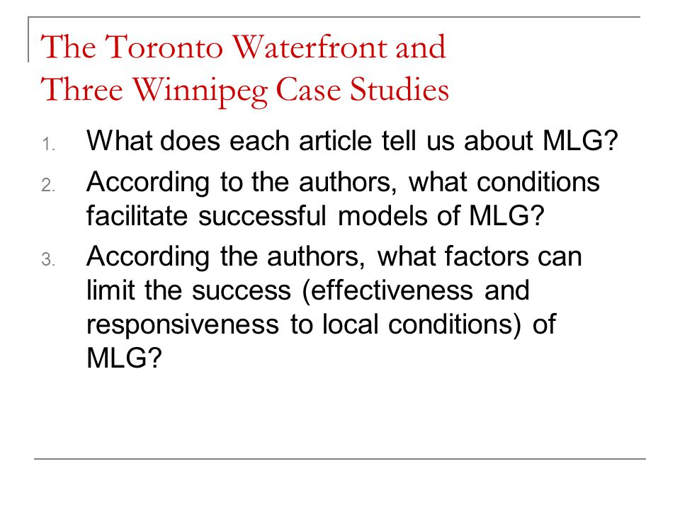 The Toronto Waterfront and Three Winnipeg Case Studies 1.