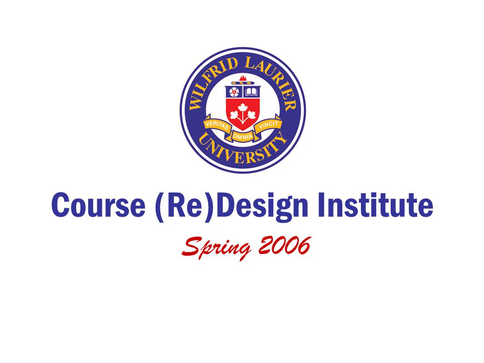 Course (Re)Design Institute Spring 2006