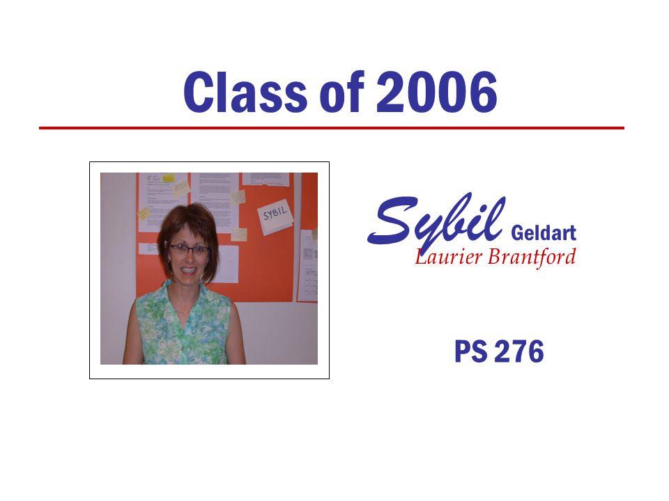 Sybil Geldart Class of 2006 Laurier Brantford PS 276