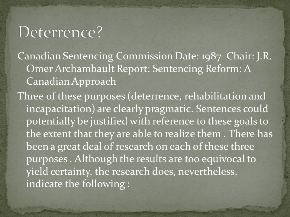 Canadian Sentencing Commission Date: 1987 Chair: J.R.