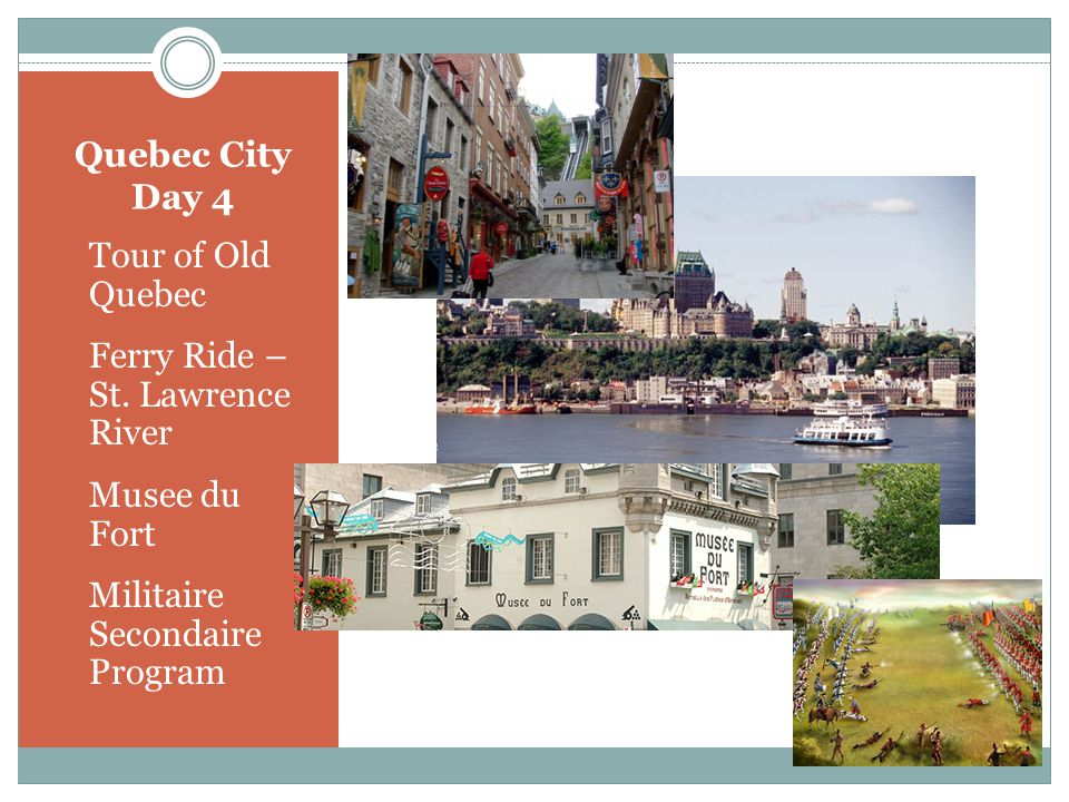 Quebec City Day 4 Tour of Old Quebec Ferry Ride – St. Lawrence River Musee du Fort Militaire Secondaire Program