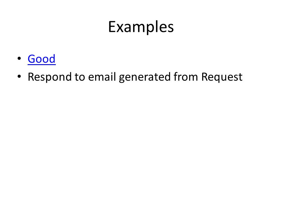 Examples Good Respond to email generated from Request