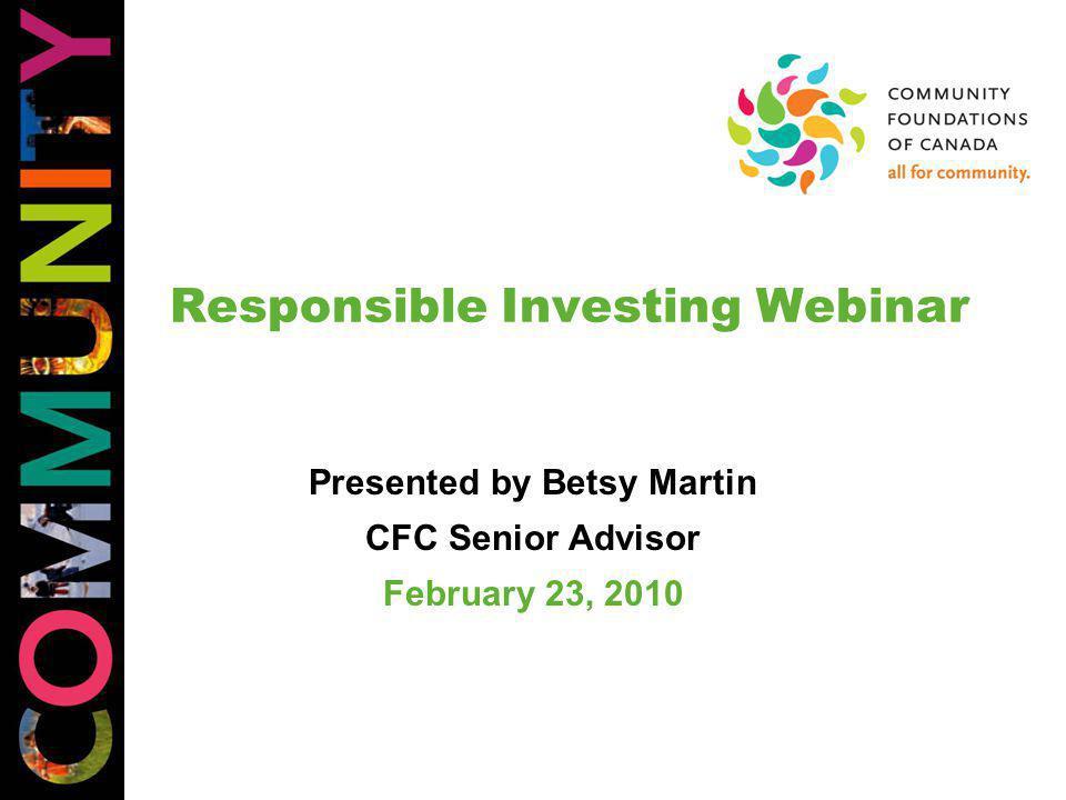 Responsible Investing Webinar Presented by Betsy Martin CFC Senior Advisor February 23, 2010
