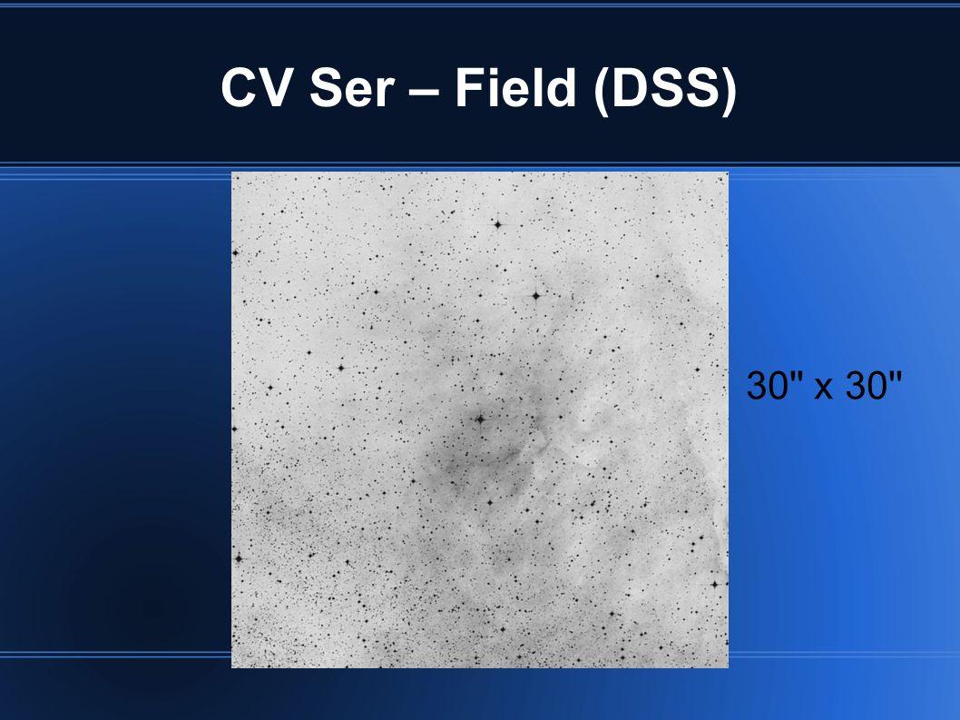 CV Ser – Field (DSS) 30 x 30