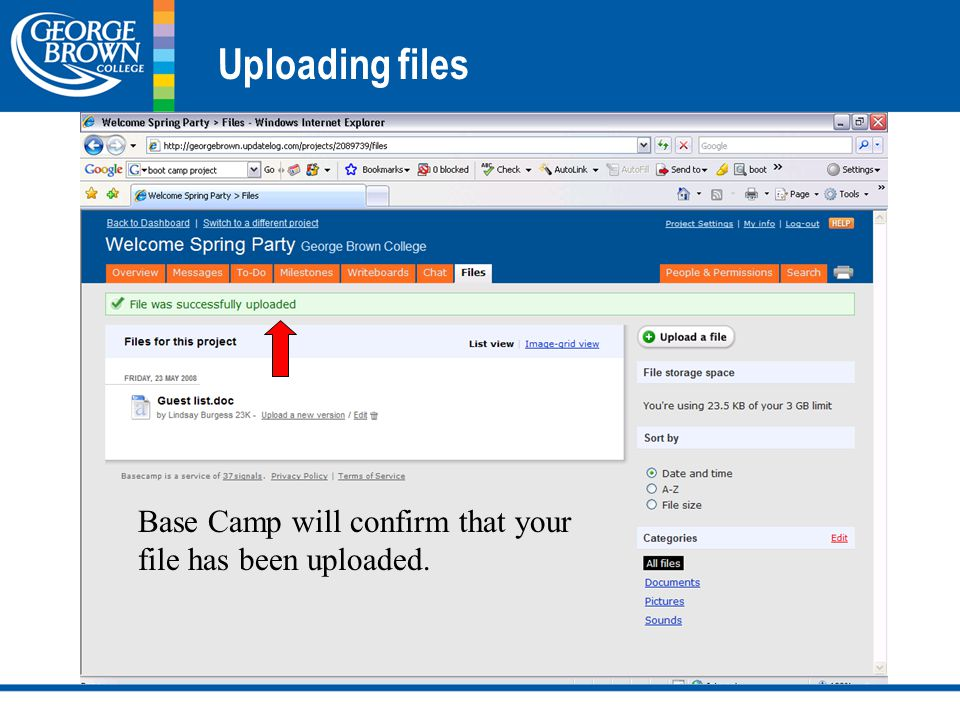 Uploading files Base Camp will confirm that your file has been uploaded.