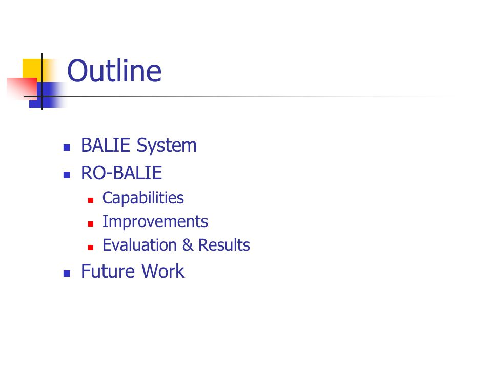 Outline BALIE System RO-BALIE Capabilities Improvements Evaluation & Results Future Work