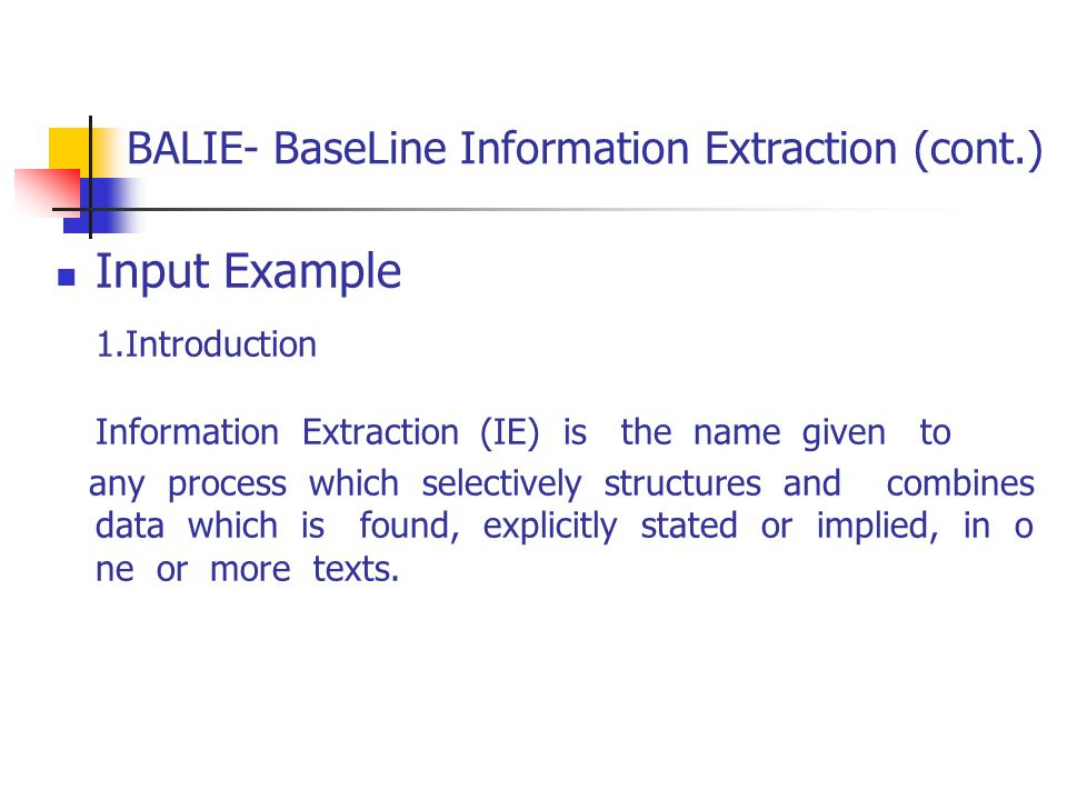 BALIE- BaseLine Information Extraction (cont.) Output 1. Introduction Information …