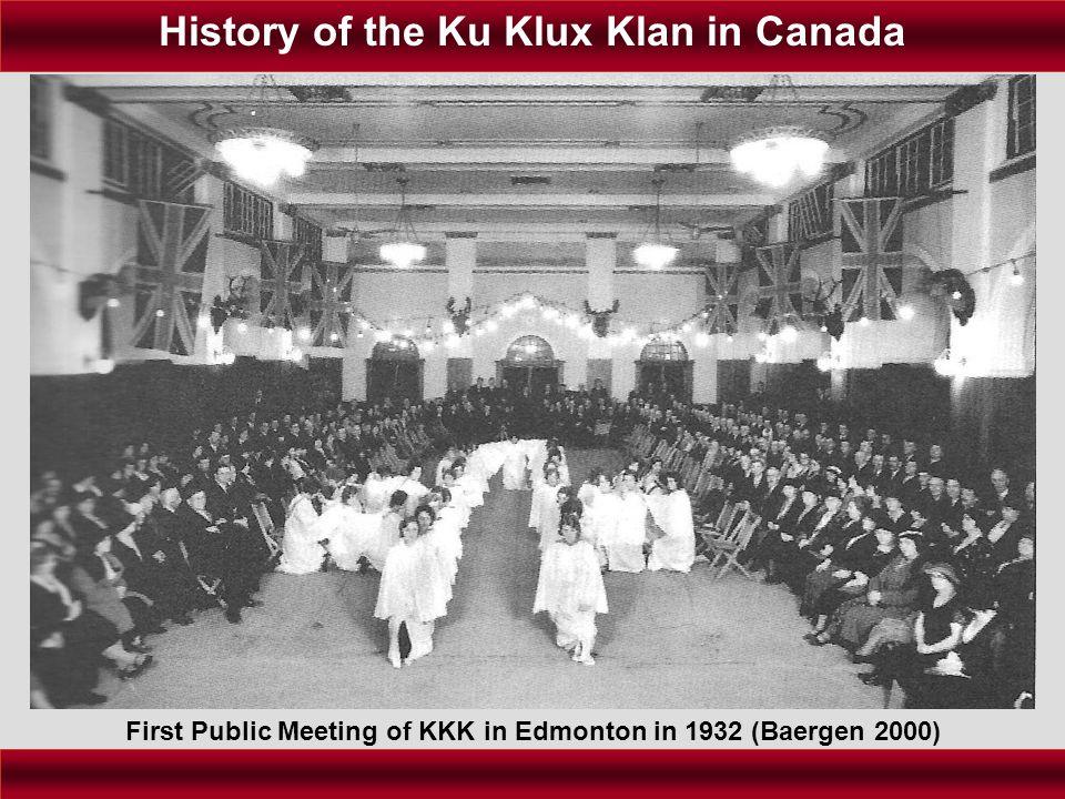 History of the Ku Klux Klan in Canada First Public Meeting of KKK in Edmonton in 1932 (Baergen 2000)