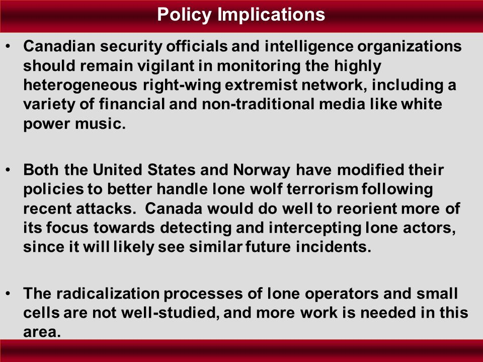 Canadian security officials and intelligence organizations should remain vigilant in monitoring the highly heterogeneous right-wing extremist network,