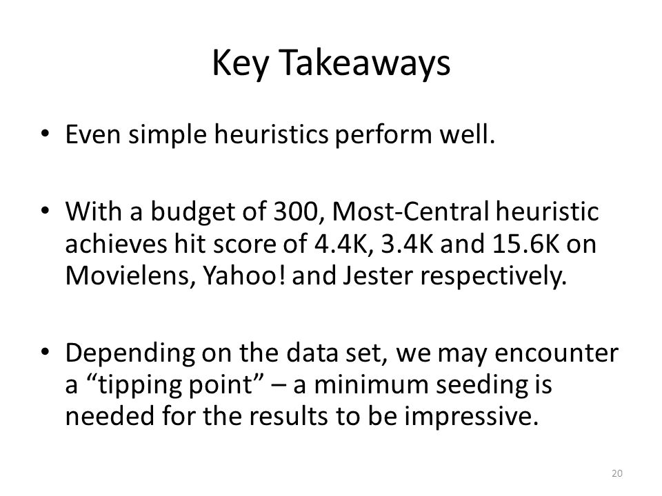 Key Takeaways 20 Even simple heuristics perform well.