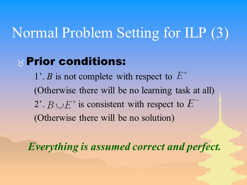 Normal Problem Setting for ILP (3) _ Prior conditions: 1'.