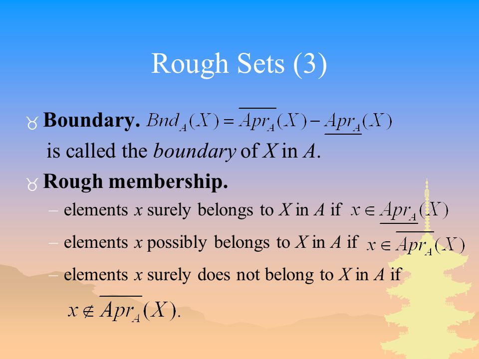 Rough Sets (3) _ Boundary. is called the boundary of X in A.
