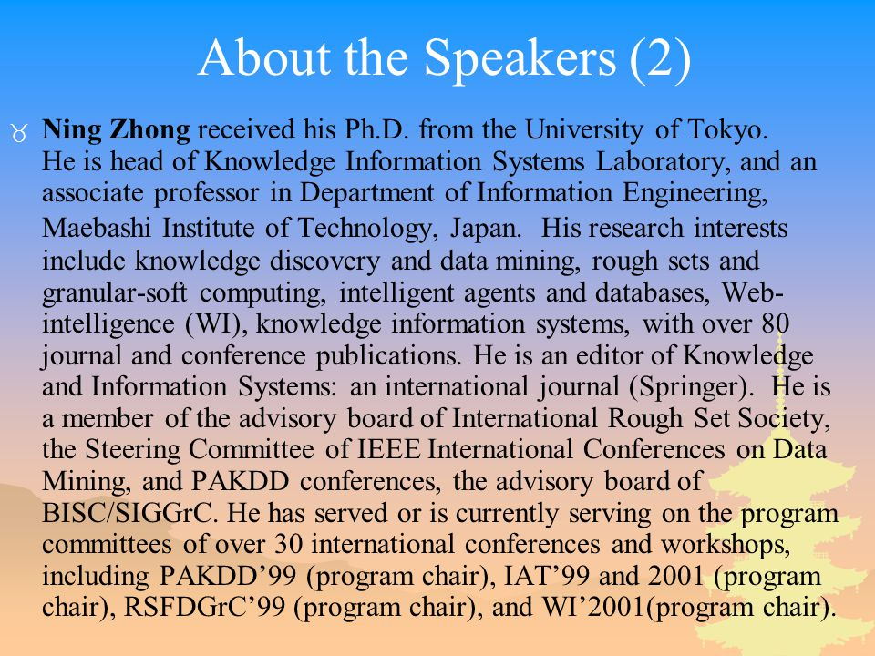 About the Speakers (2) _ Ning Zhong received his Ph.D.