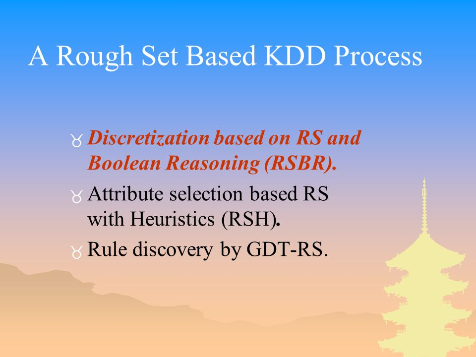 A Rough Set Based KDD Process _ Discretization based on RS and Boolean Reasoning (RSBR).