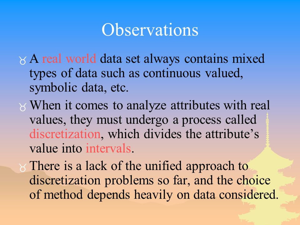 Observations _ A real world data set always contains mixed types of data such as continuous valued, symbolic data, etc.