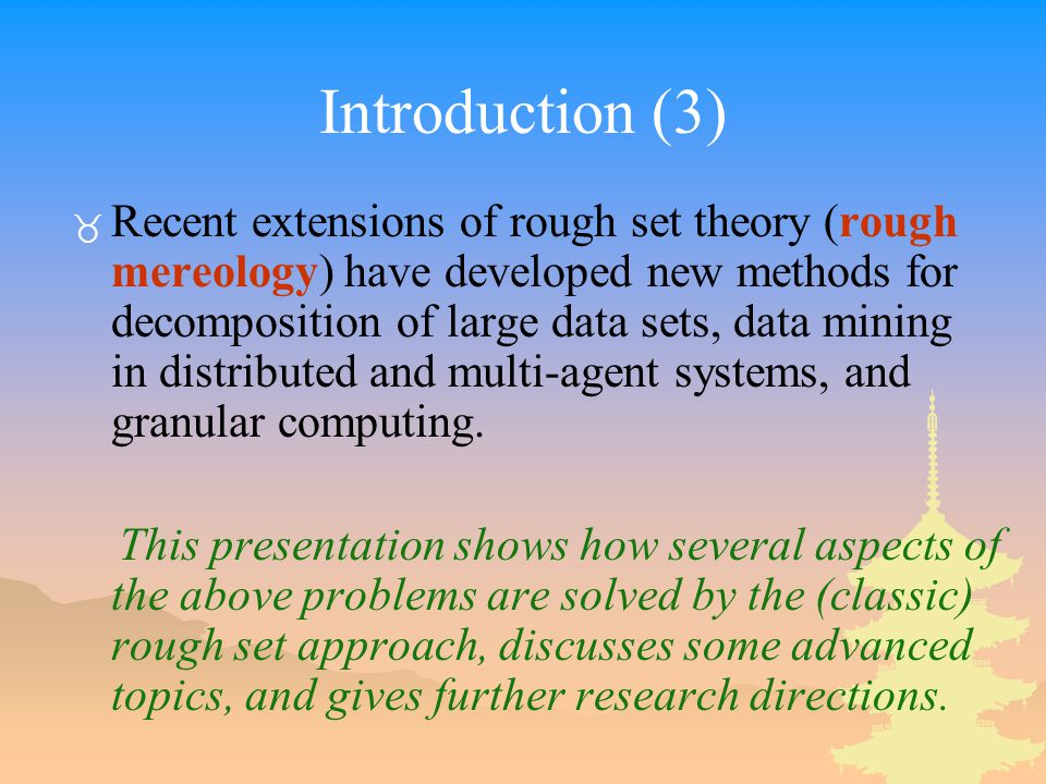 Examples of Discernibility Matrix (2) u1 u2 u3 u4 u5 u6 u2 u3 u4 u5 u6 u7 b,c,d b,c b b,d c,d a,b,c,d a,b,c a,b,c,d a,b,c,d a,b c,d c,d Core = {b} Reduct1 = {b,c} Reduct2 = {b,d}