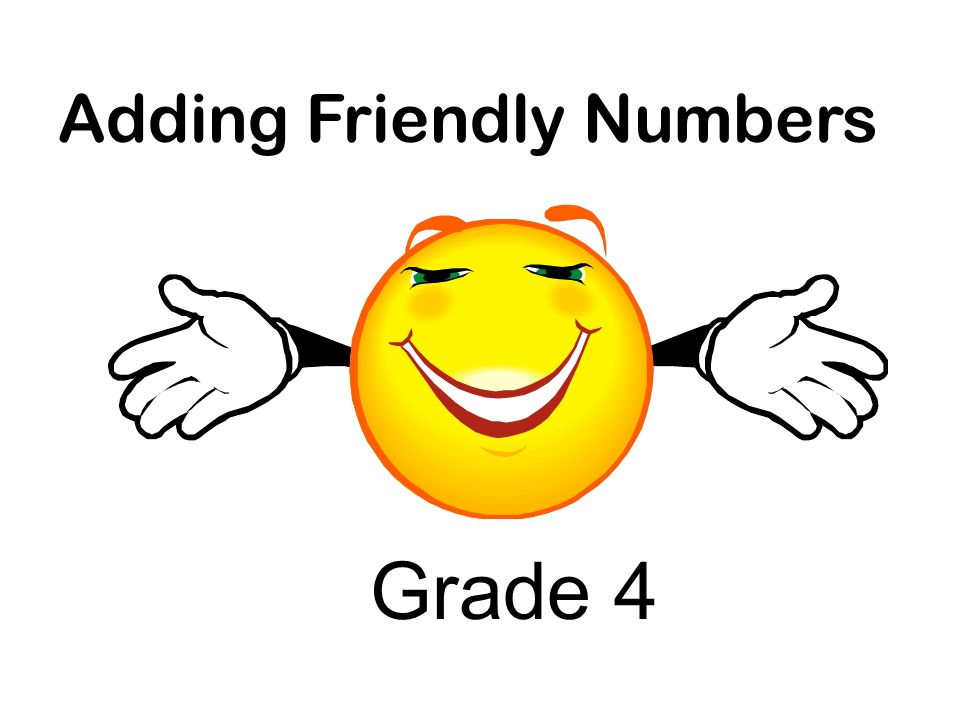 Adding Friendly Numbers Grade 4