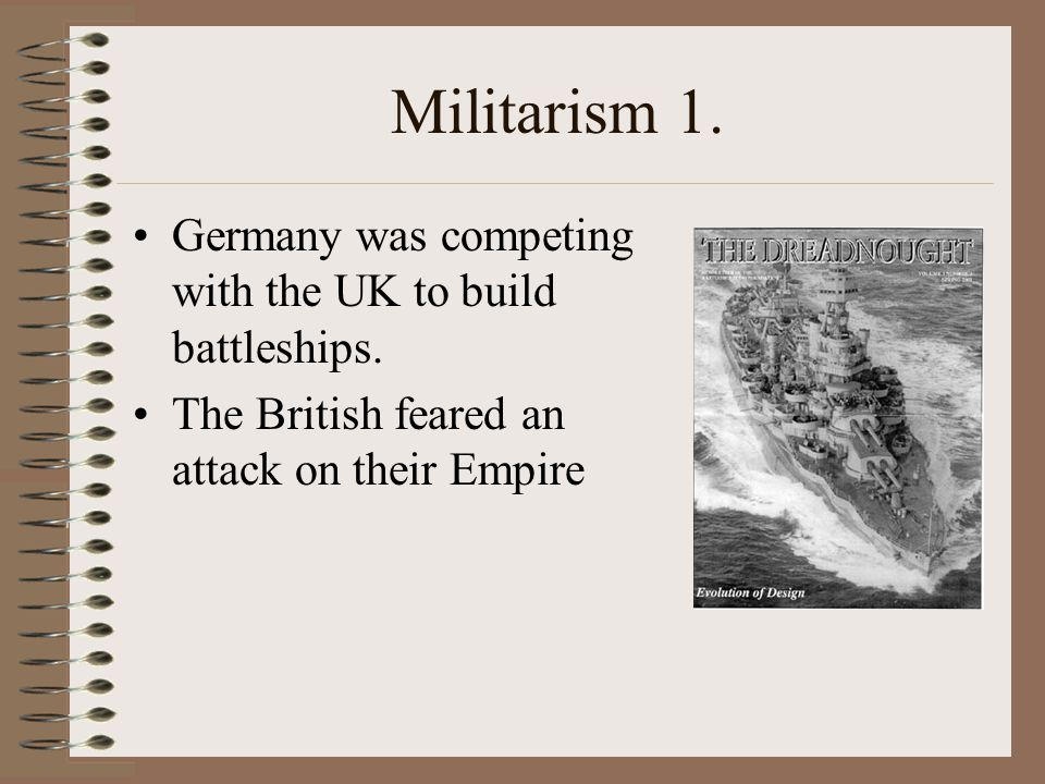 The Causes of WW1 M ilitarism A lliances I mperialism N ationalism S ignificant individuals