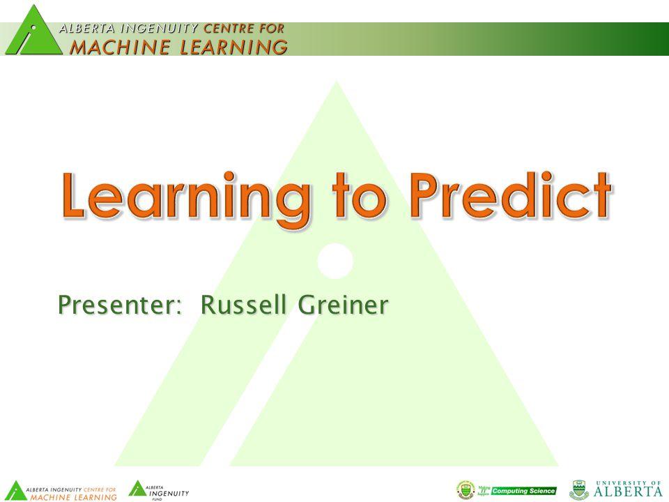 Presenter: Russell Greiner