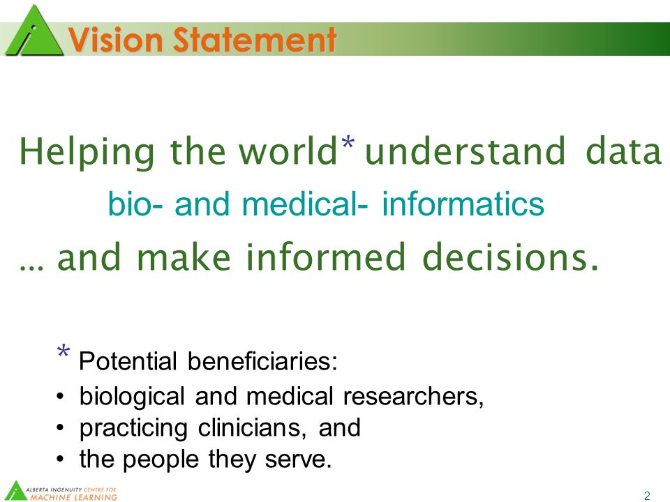 Vision Statement 2 Helping the world understand … and make informed decisions.