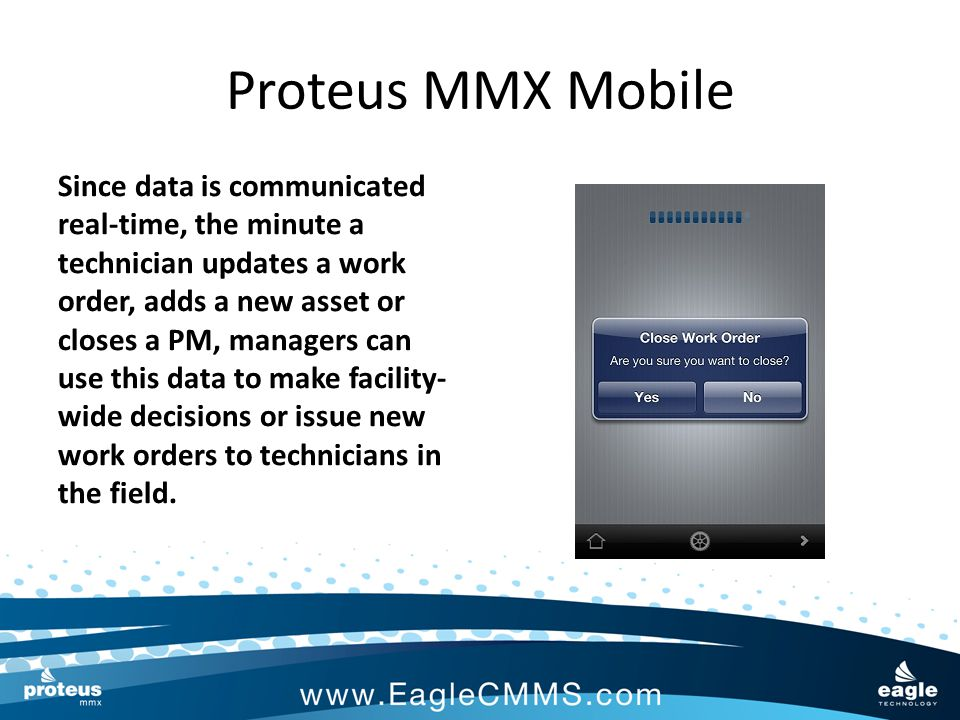 Proteus MMX Mobile The application is very user- friendly, with large buttons and a clean work flow.