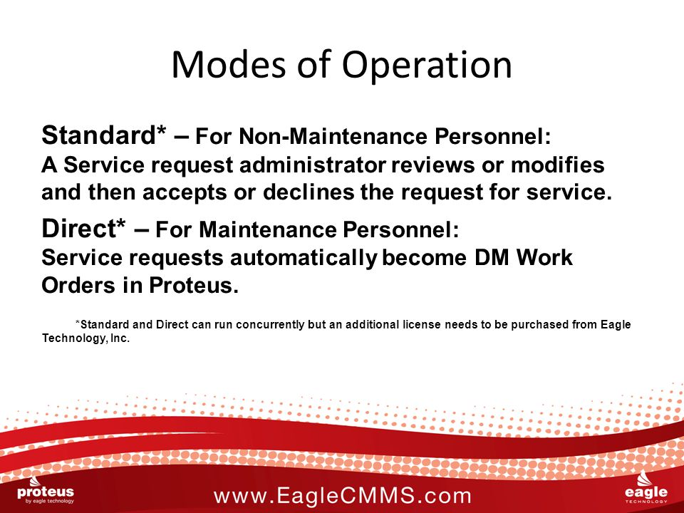 Modes of Operation Standard* – For Non-Maintenance Personnel: A Service request administrator reviews or modifies and then accepts or declines the request for service.