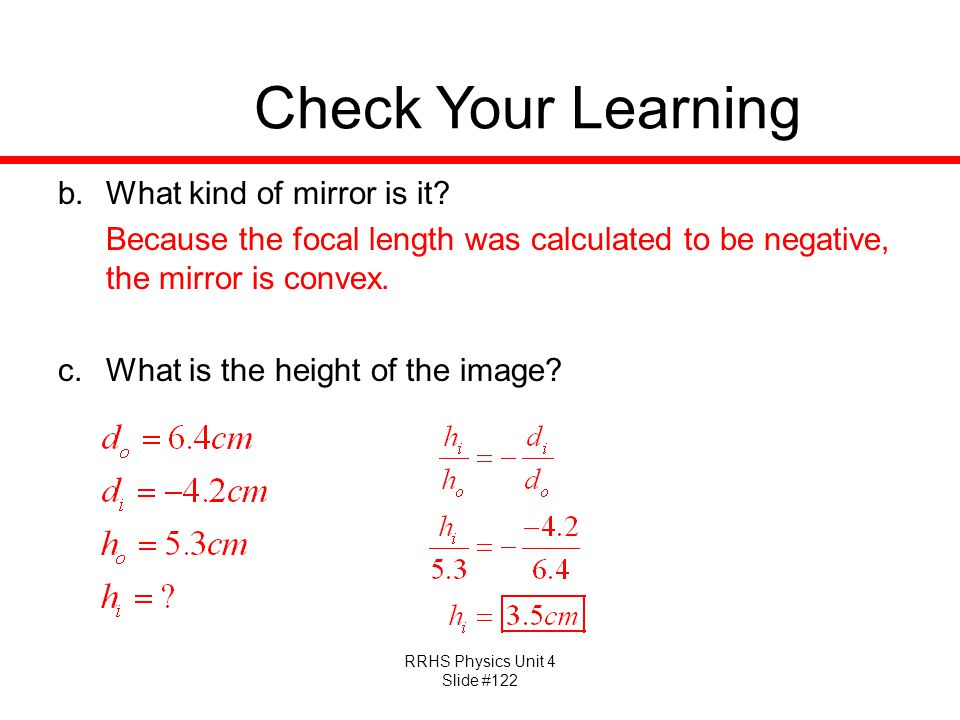 RRHS Physics Unit 4 Slide #122 Check Your Learning b.What kind of mirror is it.