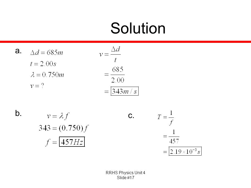 RRHS Physics Unit 4 Slide #17 Solution a. b. c.