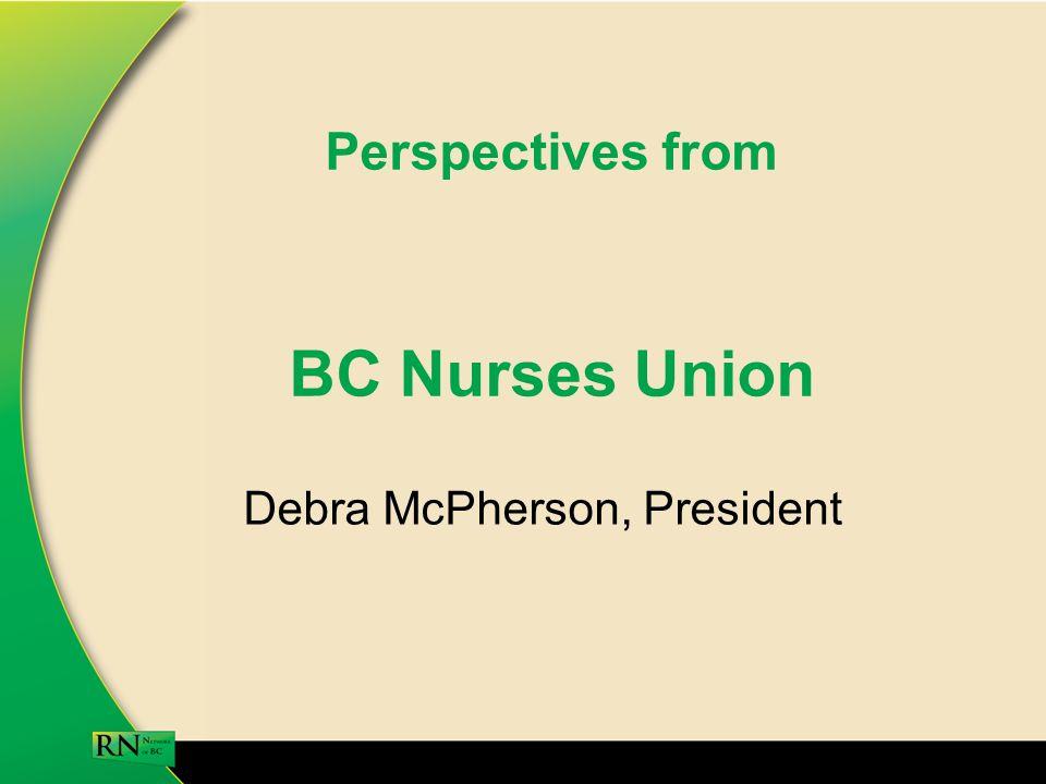 Perspectives from BC Nurses Union Debra McPherson, President