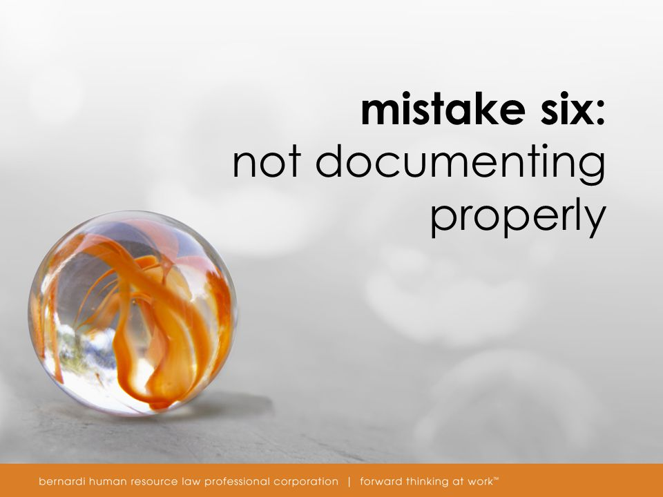 mistake six: not documenting properly