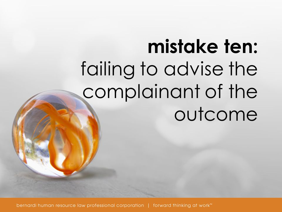 mistake ten: failing to advise the complainant of the outcome