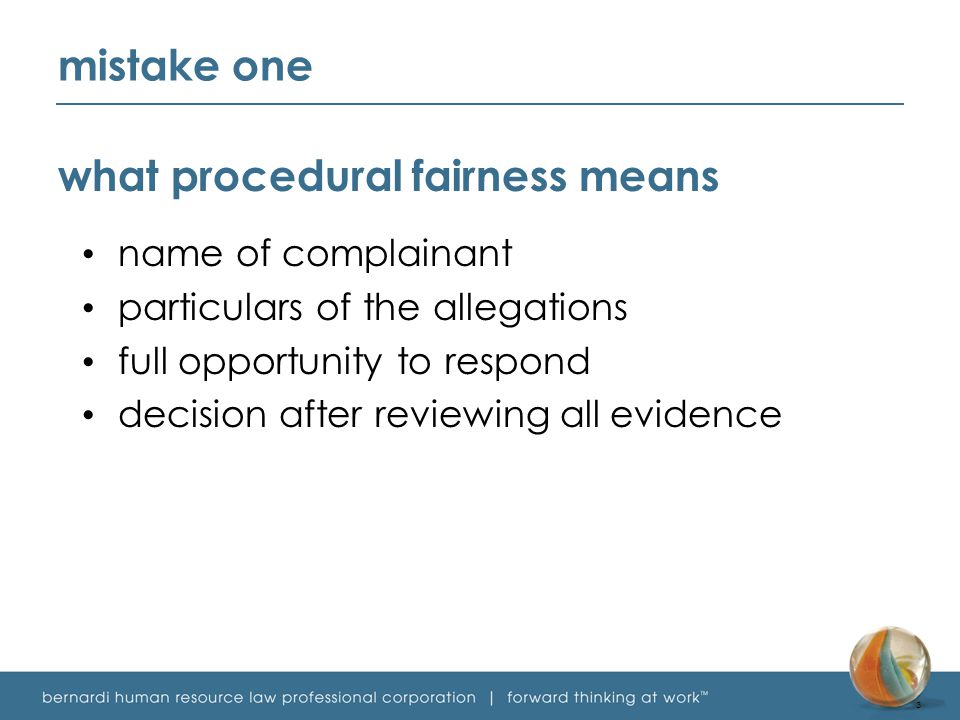 mistake one what procedural fairness means name of complainant particulars of the allegations full opportunity to respond decision after reviewing all evidence 3