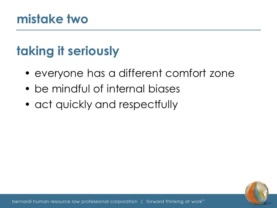 mistake two taking it seriously everyone has a different comfort zone be mindful of internal biases act quickly and respectfully 5