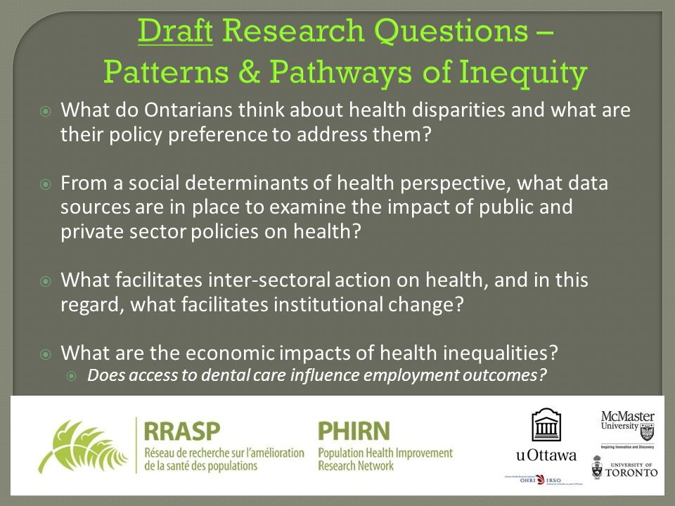 Draft Research Questions – Patterns & Pathways of Inequity  What do Ontarians think about health disparities and what are their policy preference to