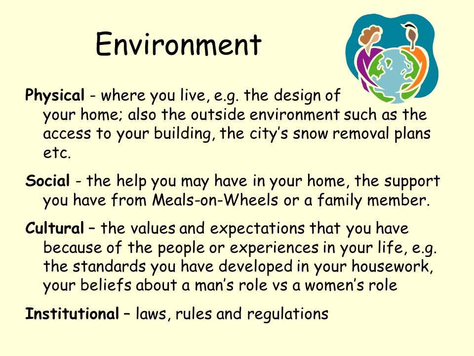 Environment Physical - where you live, e.g.
